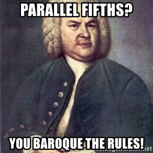 J.S. Bach - parallel fifths? you baroque the rules!