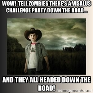 The Walking Dead - Wow!  Tell zombies There's a ViSalus challenge party down the road... And they all headed down the road!