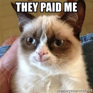 Grumpy Cat Smile - they paid me