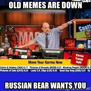 Move Your Karma - OLD MEMES ARE DOWN RUSSIAN BEAR WANTS YOU