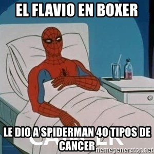 Cancer Spiderman - el flavio en boxer le dio a spiderman 40 tipos de cancer