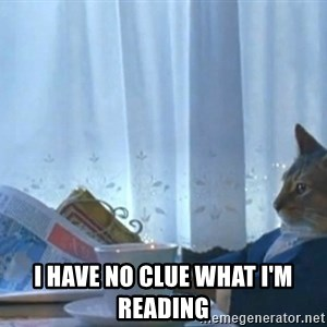 Sophisticated Cat -  i have no clue what i'm reading