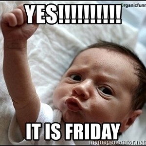 baby fist pump - Yes!!!!!!!!!! It is Friday