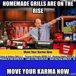 Move Your Karma - Homemade grills are on the rise move your karma now