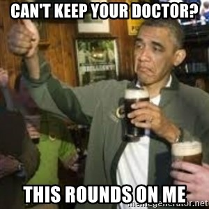 obama beer - can't keep your doctor? This rounds on me