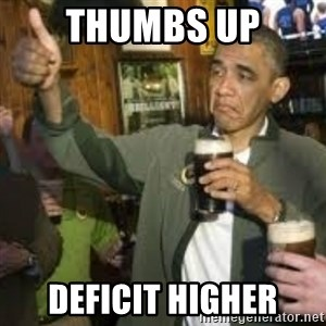 obama beer - Thumbs up deficit higher