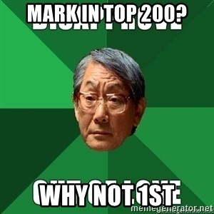High Expectation Asian Father - mark in top 200? why not 1st