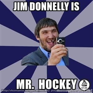 typical_hockey_player - Jim Donnelly is MR.  HOCKEY