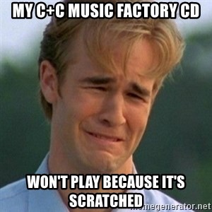 90s Problems - my C+C Music Factory cd won't play because it's scratched