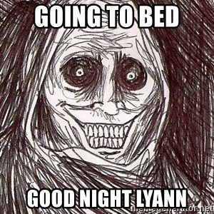 Shadowlurker - Going to bed  Good night Lyann