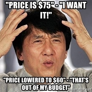 """Jackie Chan - """"price is $75"""" - """"I want it!"""" """"price lowered to $60"""" - """"that's out of my budget"""""""
