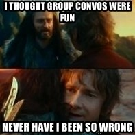 Never Have I Been So Wrong - I thought group convos were fun Never have i been so wrong
