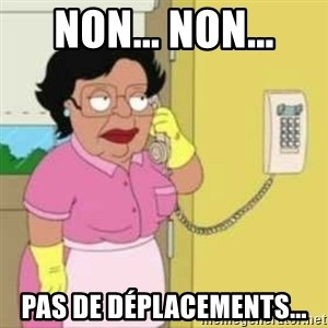 Family guy maid - NON... NON... PAS DE Déplacements...