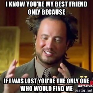 Giorgio A Tsoukalos Hair - I know you're my best friend only because  If I was lost you're the only one who would find me