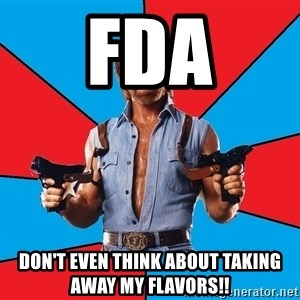 Chuck Norris  - FDA Don't Even Think About Taking Away my flavors!!