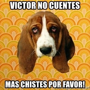 SAD DOG - Victor no cuentes mas chistes por favor!