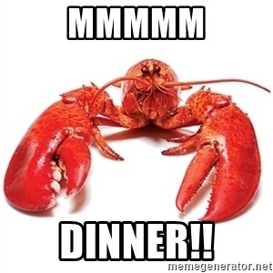 Unable to Relax and Have Fun Lobster - Mmmmm Dinner!!