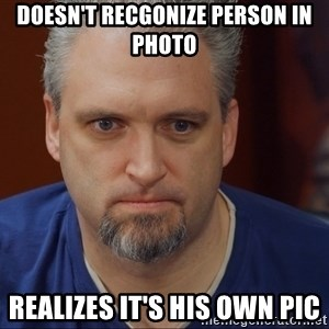 Intense Monte - Doesn't recgonize person in photo realizes it's his own pic