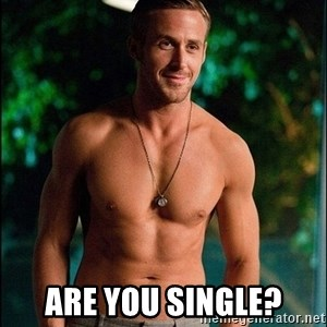 ryan gosling overr -  are you single?