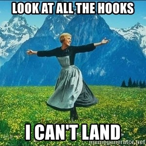 Look at all the things - LOOK AT ALL THE HOOKS I CAN'T LAND