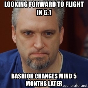 Intense Monte - Looking forward to flight in 6.1 Bashiok changes mind 5 months later