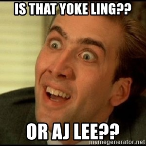 You Don't Say Nicholas Cage - IS THAT YOKE LING?? OR AJ LEE??