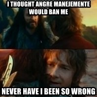 Never Have I Been So Wrong - I thought angre manejemente would ban me never have I been so wrong