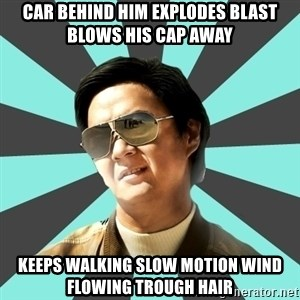 mr chow - car behind him explodes blast blows his cap away keeps walking slow motion wind flowing trough hair