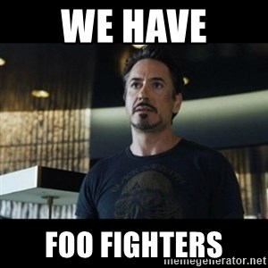 Tony Stark We Have a Hulk - we have foo fighters