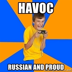 Annoying Gamer Kid - Havoc Russian and proud