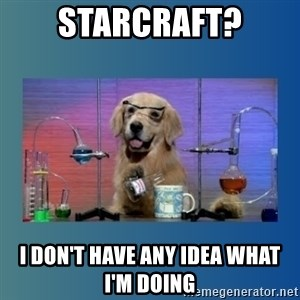 Chemistry Dog - StarCraft? I don't have any idea what I'm doing