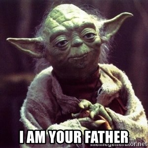 Yoda -  i am your father