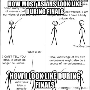 Memes - how most asians look like during finals how i look like during finals