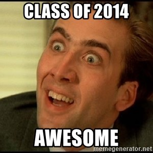 You Don't Say Nicholas Cage - Class of 2014 awesome