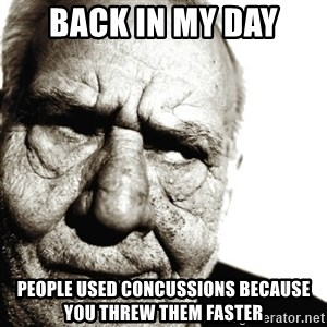 Back In My Day - Back in my day People used concussions because you threw them faster