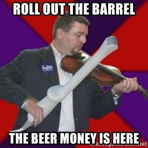 FiddlingRapert - Roll out the barrel The beer money is here