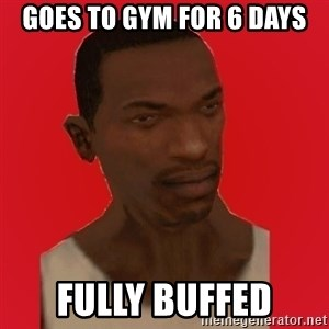 carl johnson - goes to gym for 6 days fully buffed
