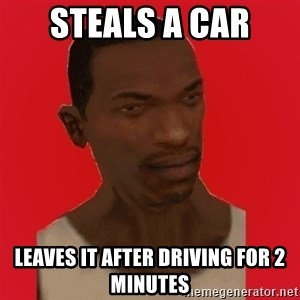 carl johnson - steals a car leaves it after driving for 2 minutes