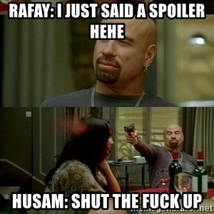 Skin Head John - Rafay: I just said a spoiler hehe Husam: shut the fuck up