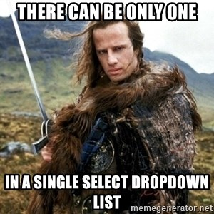 highlander21 - There can be only one in a single select dropdown list
