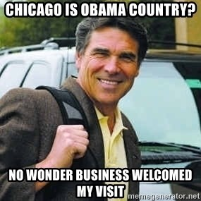Rick Perry - Chicago Is Obama Country? No Wonder Business Welcomed My Visit