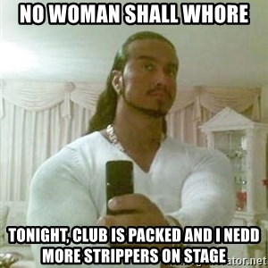 Guido Jesus - no woman shall whore tonight, club is packed and i nedd more strippers on stage