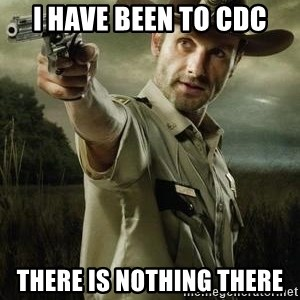 Walking Dead: Rick Grimes - i have been to cdc there is nothing there