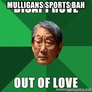 High Expectation Asian Father - mulligans sports bah