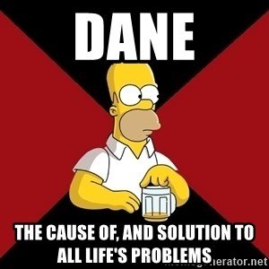 Homer Jay Simpson - Dane The cause of, and solution to all life's problems