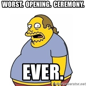 Comic Book Guy Worst Ever - Worst.  Opening.  Ceremony. ever.