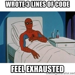 SpiderMan Cancer - wrote 3 lines of code feel exhausted