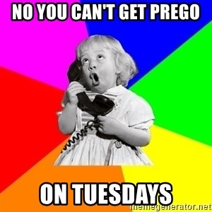 ill informed 1950s advice child - no you can't get prego on tuesdays