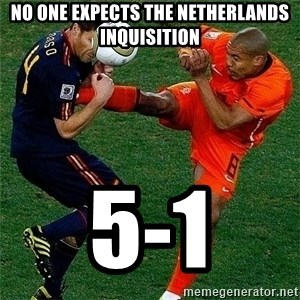 Netherlands - No One expects the netherlands inquisition 5-1