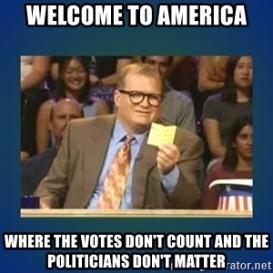 drew carey - Welcome to America Where the votes don't count and the politicians don't matter
